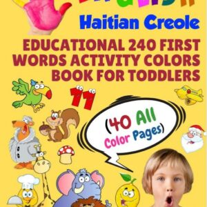 English Haitian Creole Educational 240 First Words Activity Colors Book for Toddlers
