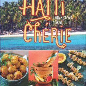 Haiti Cherie, Haitian Creole Cuisine: Haitian Creole Cuisine Paperback